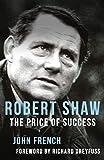 Robert Shaw: The Price of Success