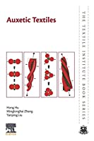 Auxetic Textiles (The Textile Institute Book Series)