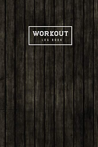 Workout Log Book: Old Wooded Black Cover | Diary Fitness Journal | Gym Training Log | Bodyweight | Cardio Exercises Workout Routines for Men and Women ... Planner, Exercise Journal for Men and Women)