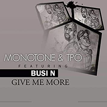 Give Me More (feat. Busi N')