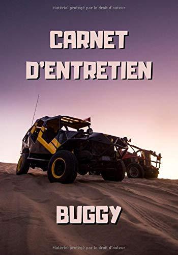 Carnet d'entretien buggy: Buggy sur dune de sable - Notez vos réparations et les entretiens de votre buggy - Carnet de bord buggy à remplir - 101 pages - 17,8 x 25.4 cm