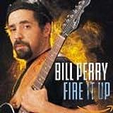 Fire It Up von Bill Perry