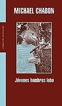Jóvenes hombres lobo / Werewolves in Their Youth (Literatura Random House) (Spanish Edition)