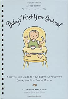 Baby's First Year Journal (Revised Edition): A Day-to-Day Guide to Your Baby's Development During the First Twelve (Baby R...