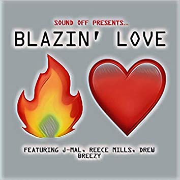 Blazin' Love (feat. J-Mal, Reece Mills & Drew Breezy)