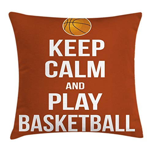 Lunarable Sports Throw Pillow Cushion Cover, Keep Calm Play Basketball Words Motivational Phrase Pop Culture Poster Design, Decorative Square Accent Pillow Case, 18' X 18', Burnt Orange