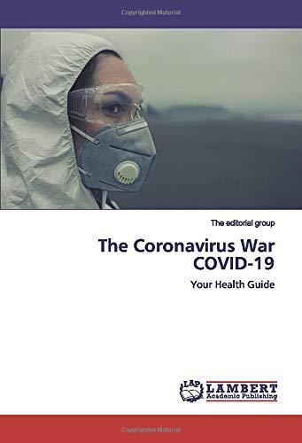 The Coronavirus War COVID-19: Your Health Guide