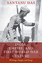 India, Empire, and First World War Culture: Writings, Images, and Songs