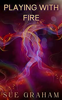 Playing with Fire by [Sue Graham]