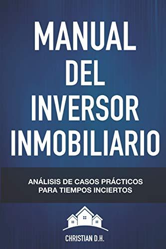 Manual del Inversor Inmobiliario: Casos prácticos para Tiempos inciertos: 3 (Compra para ganar)