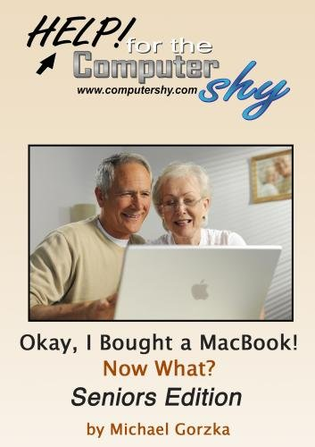 Okay, I Bought a MacBook! Now What? - Seniors Edition