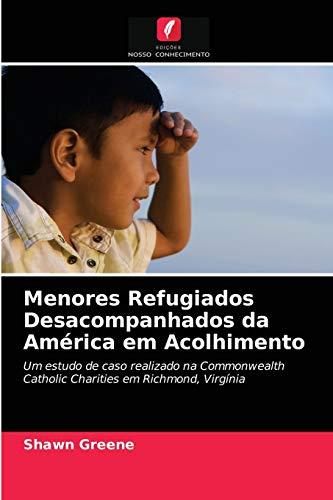 Menores Refugiados Desacompanhados da América em Acolhimento
