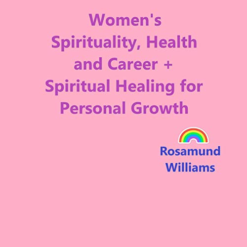 Women's Spirituality, Health, and Career + Spiritual Healing for Personal Growth cover art