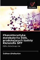 Charakterystyka molekularna ESBL produkujących izolaty Klebsiella SPP