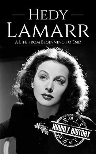 Hedy Lamarr: A Life from Beginning …