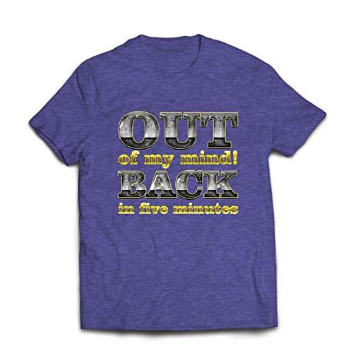 lepni.me Männer T-Shirt Ich Bin verrückt geworden! Bin in fünf Minuten zurück. Lustiges Zitat (Medium Heidekraut Blau Mehrfarben)