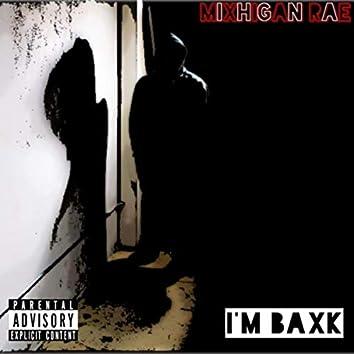 I'm Baxk