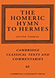 The Homeric Hymn to Hermes (Cambridge Classical Texts and Commentaries, Series Number 62)
