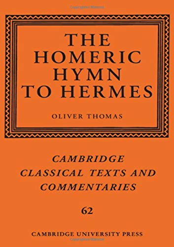 Compare Textbook Prices for The Homeric Hymn to Hermes Cambridge Classical Texts and Commentaries, Series Number 62  ISBN 9781107012042 by Thomas, Oliver