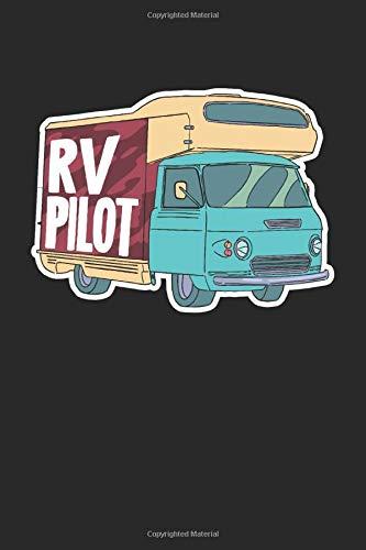 RV Pilot: Camper Camping Backpacking Notizbuch / Tagebuch / Heft mit Karierten Seiten. Notizheft mit Weißen Karo Seiten, Malbuch, Journal, Sketchbuch, Planer für Termine oder To-Do-Liste.