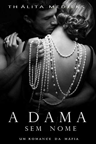 A Dama Sem Nome: Um Romance da Máfia