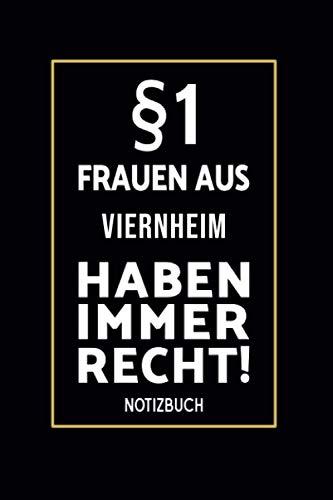 §1 Frauen Aus Viernheim Haben Immer Recht!: Lustiges Notizbuch A5 I 160 Seiten I Tagebuch I Journal I Edles...