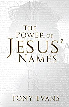 The Power of Jesus' Names by [Tony Evans]
