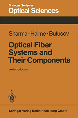 Optical Fiber Systems and Their Components: An Introduction (Springer Series in Optical Sciences (24), Band 24)