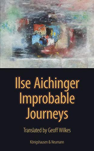 Improbable Journeys: Translated from the German by Geoff Wilkes
