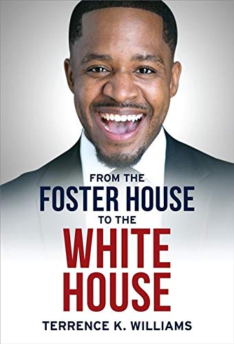 Compare Textbook Prices for From The Foster House To The White House  ISBN 9781950948260 by Williams, Terrence