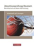 Abschlusspruefung Deutsch. Berufsfachschule Baden-Wuerttemberg - Arbeitsheft mit Loesungen