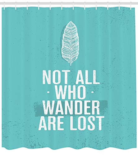 """Ambesonne Adventure Shower Curtain, Not All Who Wander are Lost Words of Wisdom Boho Form Feather Grunge Look, Cloth Fabric Bathroom Decor Set with Hooks, 70"""" Long, Turquoise White"""