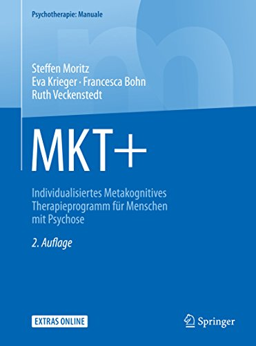 MKT+: Individualisiertes Metakognitives Therapieprogramm für Menschen mit Psychose (Psychotherapie: Manuale) (German Edition)