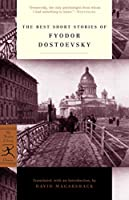 The Best Short Stories of Fyodor Dostoevsky (Modern Library Classics)