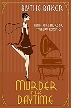 Murder in the Daytime (A Miss Alice Murder Mystery Book 6) by [Blythe Baker]