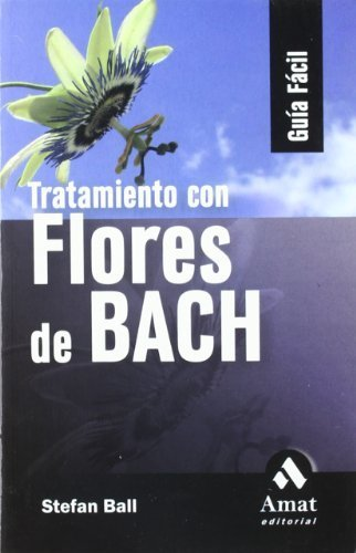 Tratamiento con flores de Bach (Spanish Edition) by Stefan Ball (2007) Paperback