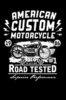 American Custom Motorcycle Road Tested Superior Performance: Lined Journal | Size 6x9 | 120 Pages | Notebook
