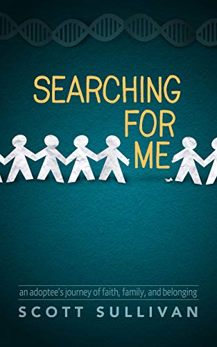 Searching For Me: An Adoptee's Journey of Faith, Family, and Belonging (English Edition)