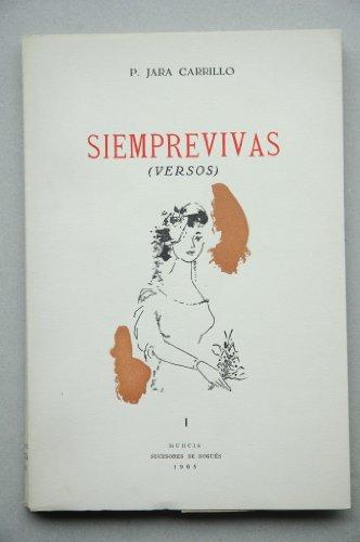 Jara Carrillo, Pedro - Siemprevivas / Pedro Jara Carrillo ; Prólogo De Enrique Martí ; Dibujo Portada José Antonio Molina Sánchez