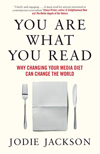 You Are What You Read: Why changing your media diet can change the world (English Edition)
