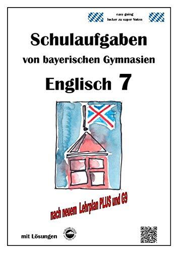 Englisch 7 (Green Line 3), Schulaufgaben von bayerischen Gymnasien mit Lösungen nach LehrplanPlus und G9