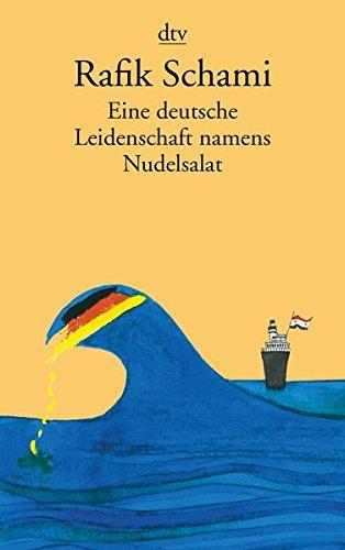Eine deutsche Leidenschaft namens Nudelsalat: und andere seltsame Geschichten