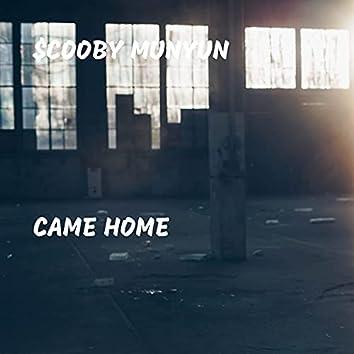 Came Home