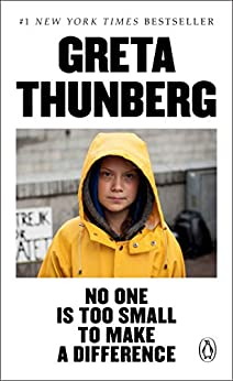 No One Is Too Small to Make a Difference by [Greta Thunberg]