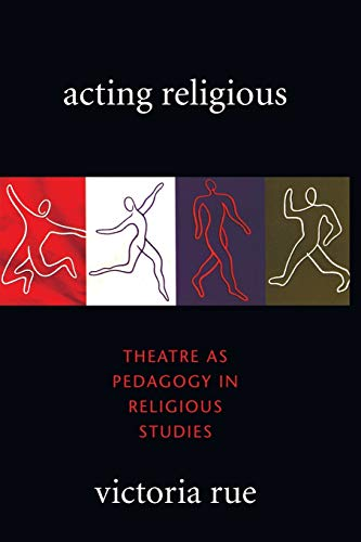 Compare Textbook Prices for Acting Religious: Theatre as Pedagogy in Religious Studies  ISBN 9781608992119 by Rue, Victoria