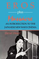 Eros Plus Massacre: An Introduction to the Japanese New Wave Cinema (Midland Book, MB 469) by David Desser(1988-05-22)
