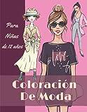 Coloración De Moda Para Niñas De 12 Años: Diseños de Moda - Fashion Libro De Colorear Adolescente | Cuaderno Creativo Para Chicas.