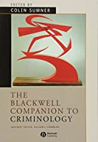 The Blackwell Companion to Criminology (Wiley Blackwell Companions to Sociology)