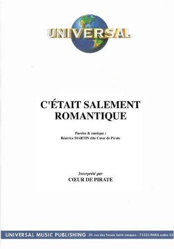 C\'ETAIT SALEMENT ROMANTIQUE