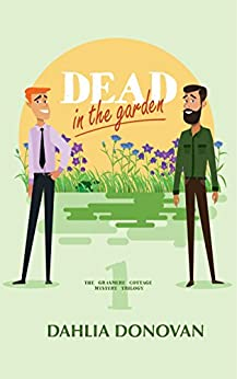 Dead in the Garden: A Romantic Cosy Mystery (Grasmere Cottage Mystery Book 1) by [Dahlia Donovan, Claire Smith, Hot Tree Editing]